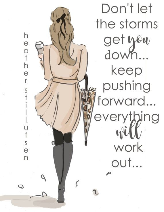 Don't Let the Storms Get You Down…Keep Pushing Forward – – Inspirational Art for Women