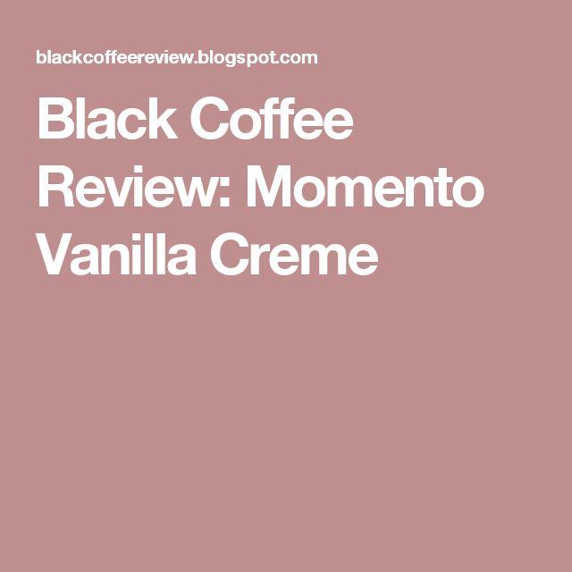 Black Coffee Review: Momento Vanilla Creme
