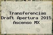 http://tecnoautos.com/wp-content/uploads/imagenes/tendencias/thumbs/transferencias-draft-apertura-2015-ascenso-mx.jpg Draft Liga Mx. Transferencias Draft Apertura 2015 Ascenso MX, Enlaces, Imágenes, Videos y Tweets - http://tecnoautos.com/actualidad/draft-liga-mx-transferencias-draft-apertura-2015-ascenso-mx/