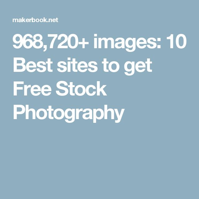 968,720+ images: 10 Best sites to get Free Stock Photography