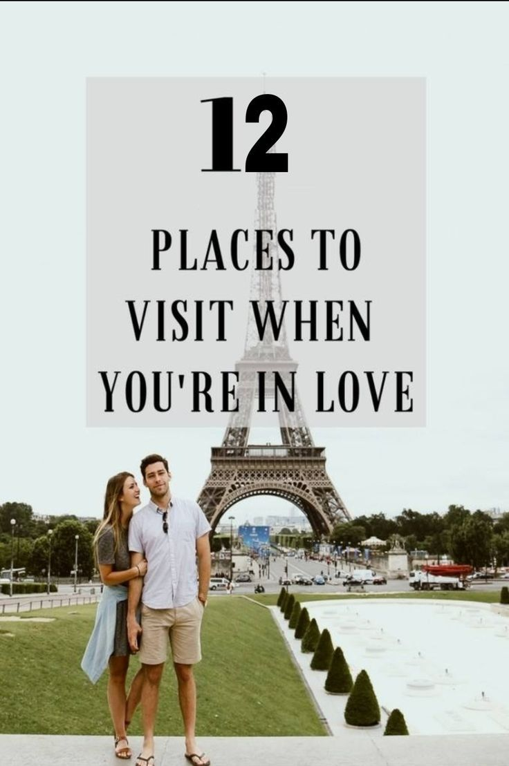 12 Orte zu besuchen, wenn Sie verliebt sind ❤❤…