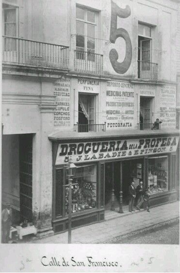 Drogueria la Profesa. Abrio sus puertas el 1 de marzo de 1867, en la tercera calle de San Francisco Nº5, hoy Madero 43. s XIX
