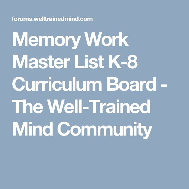Memory Work Master List K-8 Curriculum Board - The Well-Trained Mind Community