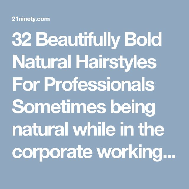 17 Best Ideas About Professional Natural Hairstyles On