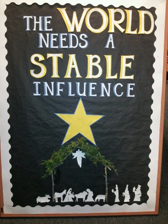 """Religious Christmas bulletin board for the classroom or door. """"The world needs a stable influence"""""""