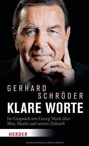 Medienhaus: Gerhard Schröder -  Klare Worte: Im Gespräch mit G...