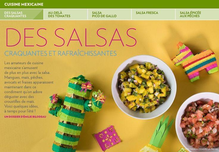 Les amateurs de cuisine mexicaine s'amusent  de plus en plus avec la salsa. Mangues, maïs, pêches, avocats et fraises apparaissent maintenant dans ce condiment qu'on adore déguster avec des  croustilles de maïs.  Voici quelques idées,  à temps pour l'été!-UN DOSSIER D'ÉMILIE BILODE