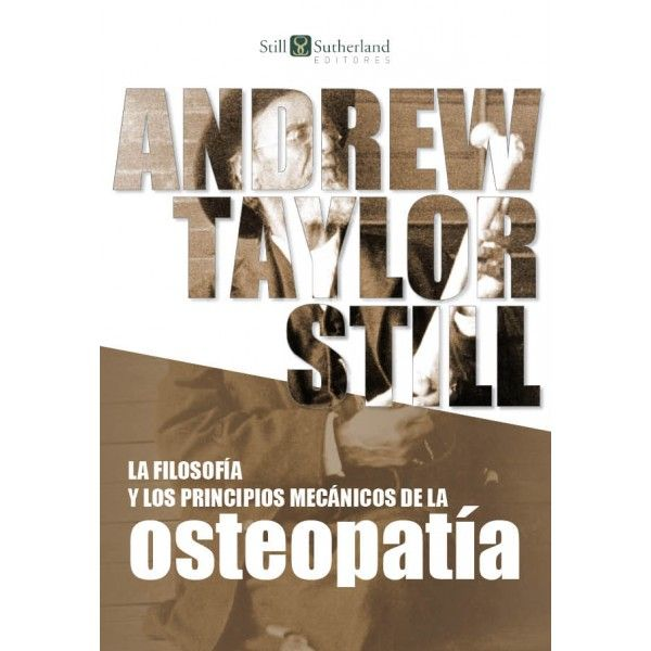 Still AT. La filosofía y los principios mecánicos de la osteopatía. Donostia: Still Sutherland; 2013.  http://es.scribd.com/doc/217571830/La-Filosofia-y-Los-Principios-Mecanicos-de-La-Osteopatia#scribd