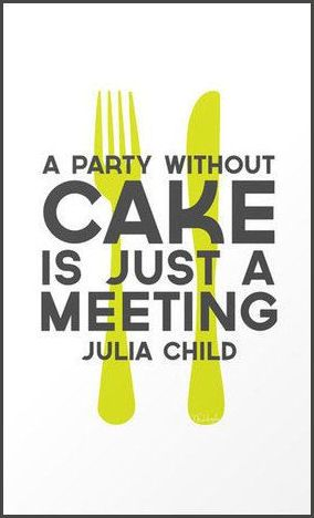 A Party Without Cake Is Just A Meeting Wall Art #juliachild