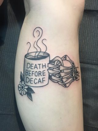 Death before decaf! By Michelle Rubano at Full Circle Tattoo in San Diego, CA : tattoos