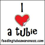Feeding tube awareness week February 5-11! I LOVE my tubie:)