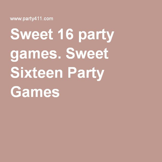 Sweet 16 party games. Sweet Sixteen Party Games