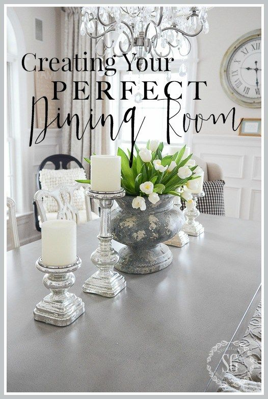 CREATING  YOUR PERFECT DINING ROOM- If your dining room is not what you dream it could be here are some easy and sensible tips to transform it.