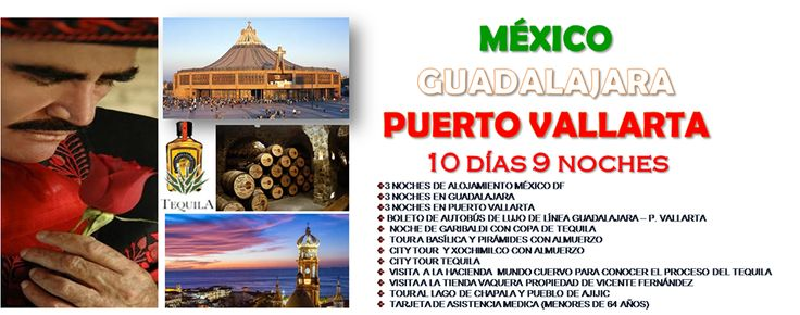 México, Guadalajara y Puerto Vallarta! Que mejor combinación