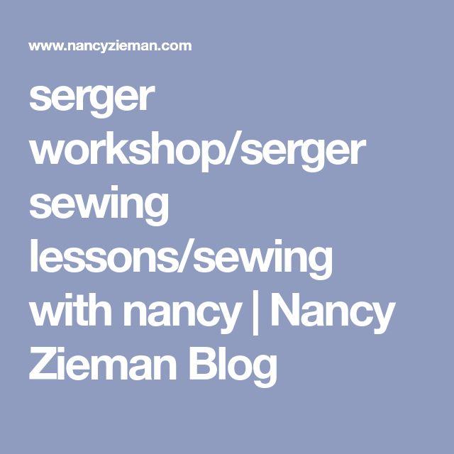 serger workshop/serger sewing lessons/sewing with nancy | Nancy Zieman Blog