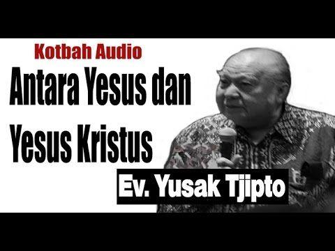 Antara Yesus Dan Yesus Kristus - YouTube