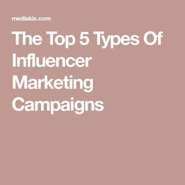 The Top 5 Types Of Influencer Marketing Campaigns