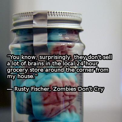 #zombiequote from #RustyFischer, #ZombiesDon'tCry: