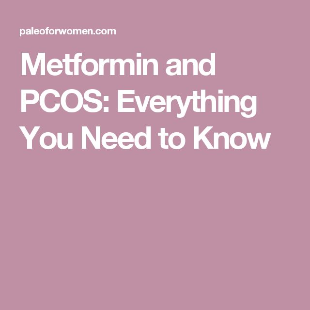 Metformin and PCOS: Everything You Need to Know