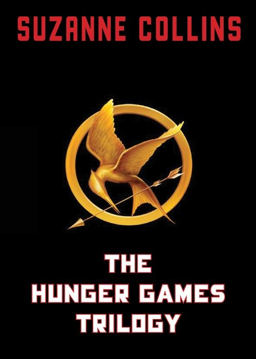 """THE HUNGER GAMES Trilogy by Suzanne Collins 