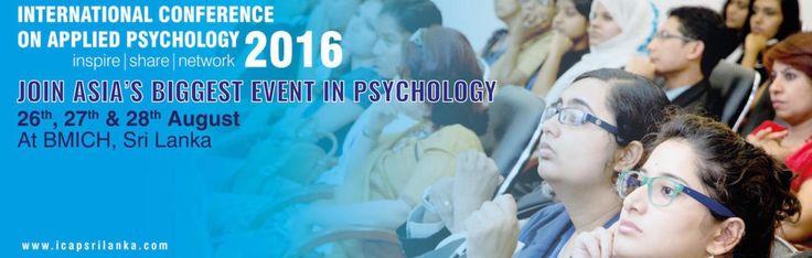 INTERNATIONAL CONFERENCE ON APPLIED PSYCHOLOGY 2016  http://www.srilankanentertainer.com/sri-lanka-events/international-conference-applied-psychology/