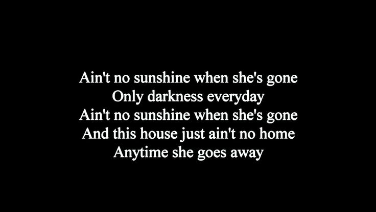 Ain't No Sunshine, Bill Withers