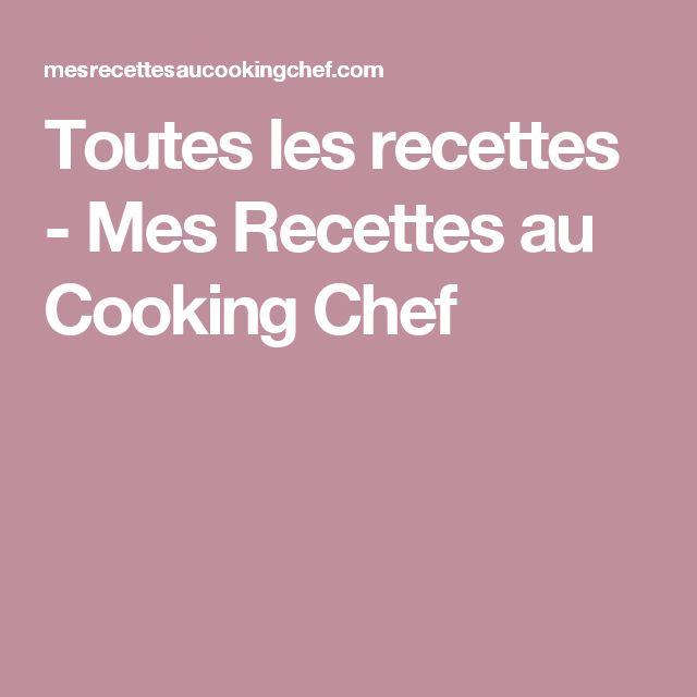 Toutes les recettes - Mes Recettes au Cooking Chef