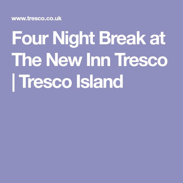 Four Night Break at The New Inn Tresco | Tresco Island