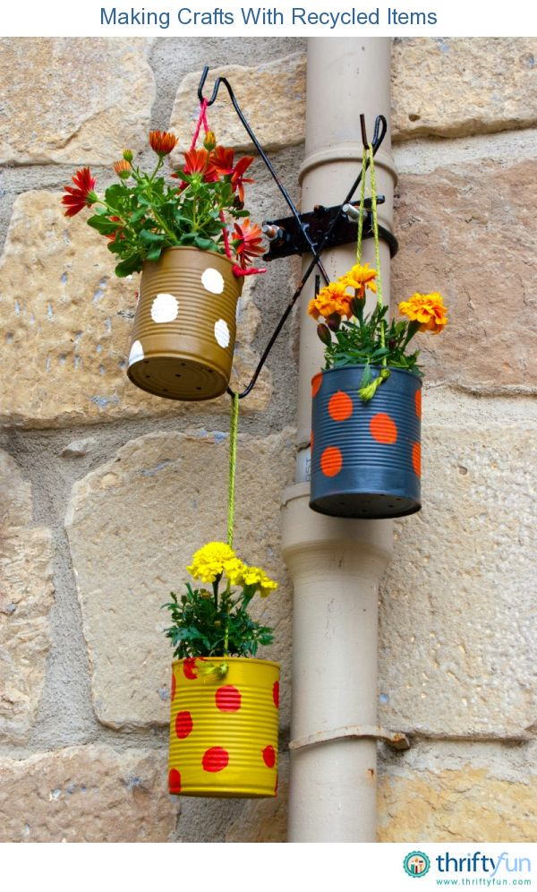1000 ideas about painted tin cans on pinterest tin cans for Usable things made from recycled materials