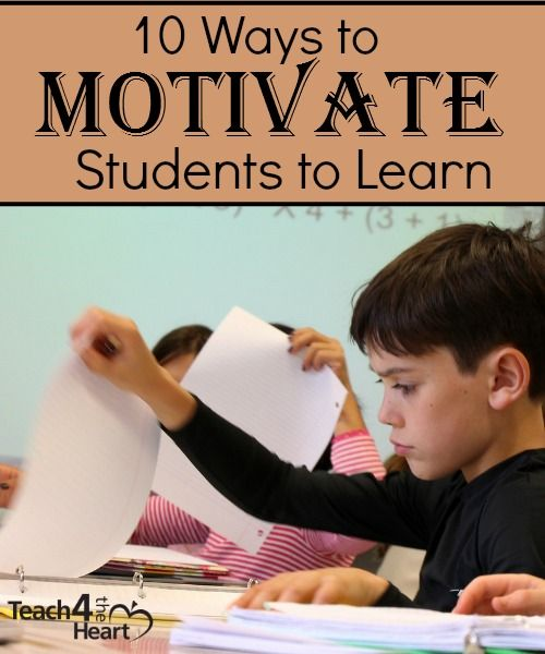 10 Ways to Motivate Your Students to Learn | Teach 4 the Heart