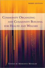 Community Organizing and Community Building for Health and Welfare / Edition 3 by Meredith Minkler Download