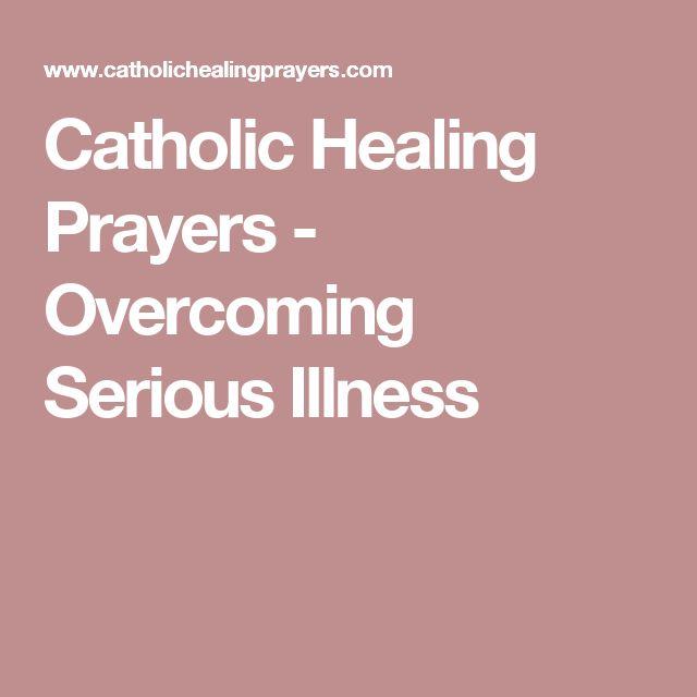 Catholic Healing Prayers - Overcoming Serious Illness