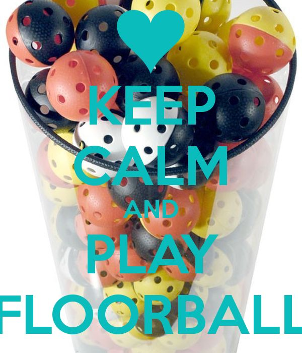 KEEP CALM AND PLAY FLOORBALL