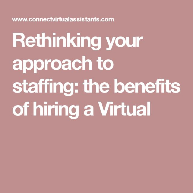 Rethinking your approach to staffing: the benefits of hiring a Virtual