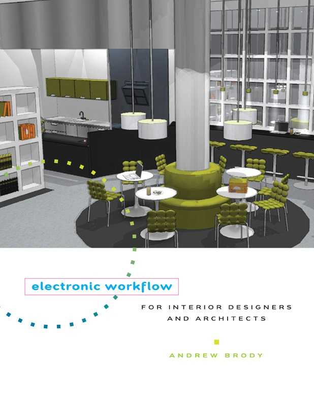 Electronic Workflow For Interior Designers Architects By Andrew Brody