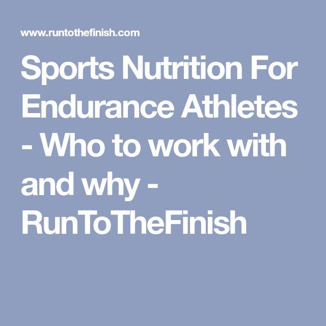 Sports Nutrition For Endurance Athletes - Who to work with and why - RunToTheFinish