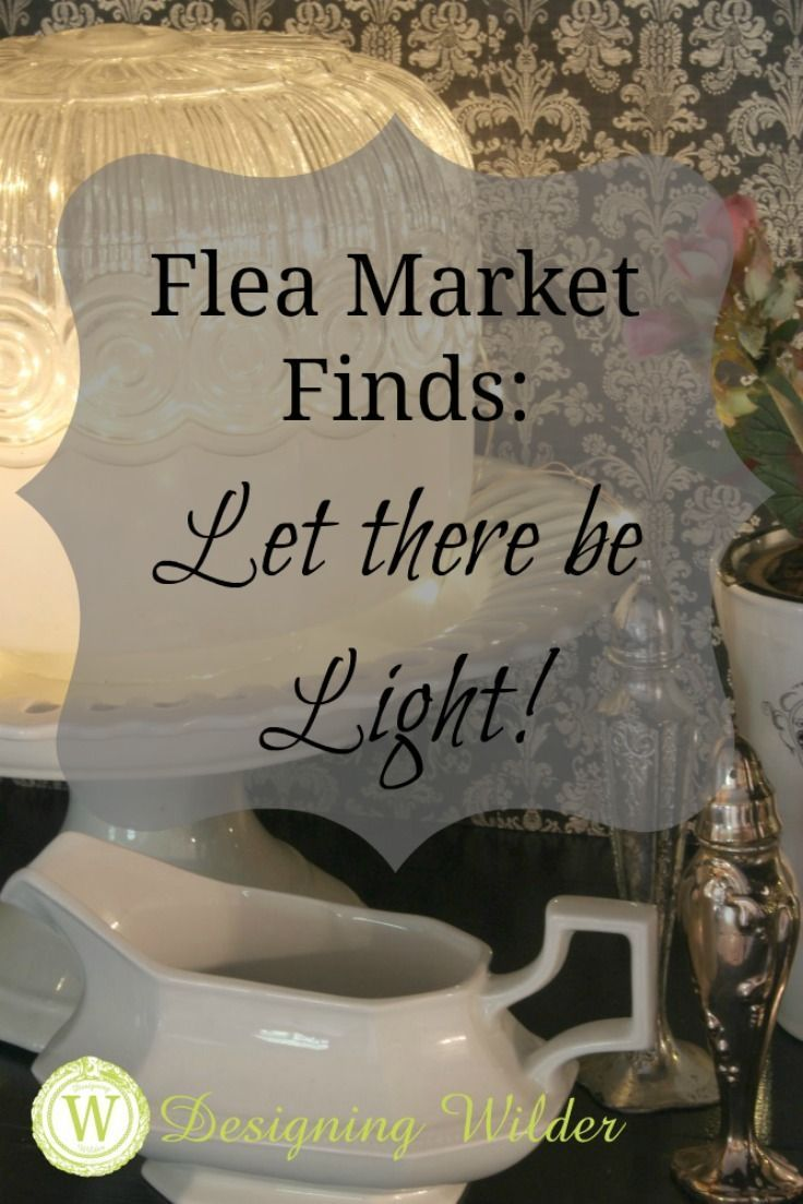 Flea markets are a great place to find items that can be transformed into unique lighting to give your home personality!