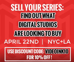 VideoInk and HollyShorts will kick off their NYC & LA Event Series on April 22, 2015!   Sell Your Series: Find Out What Digital Studios Are Looking to Buy