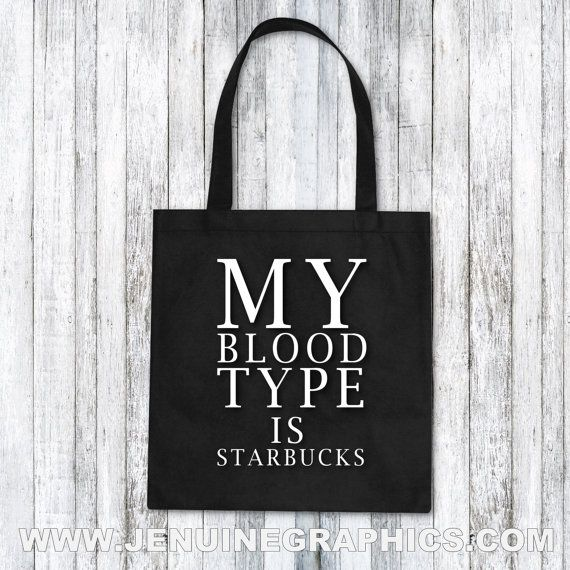 Tote Bag my bloodtype is coffee / starbucks by JenuineGraphics