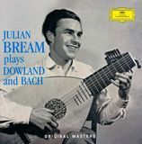 Julian Bream plays Dowland and Bach [CD]