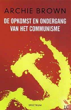 """Boek """"De opkomst en ondergang van het communisme"""" van Archie Brown   ISBN: 9789049104481, verschenen: 2010, aantal paginas: 978"""