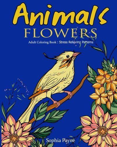 Introducing Animals Flowers Adult Coloring Book Stress Relieving Patterns Books For Adults Relaxation