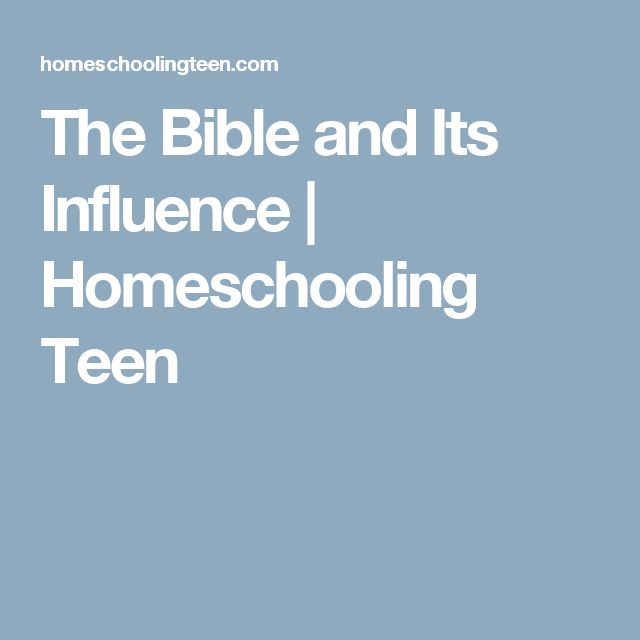 The Bible and Its Influence   Homeschooling Teen