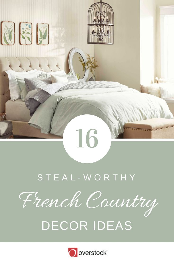 16 Must Know Steal Worthy French Country Decor Ideas For Your Home.