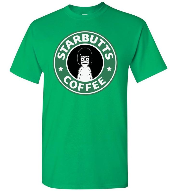Buy Starbutts T-shirt- Funny Bobs Burgers Parody with Starbucks online for $ 15.99 only. By Drama Patrol Clothing.