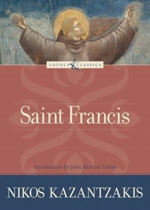 Saint Francis by Nikos Kazantzakis