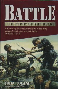 BATTLE: THE STORY OF THE BATTLE OF THE BULGE. An Hour-by-Hour Reconstruction of the most Dramatic and Controversial Battle of World War II. Bastogne, Clervaux, Stavelot, St. Vith, Schnee Eifel, Malmedy.