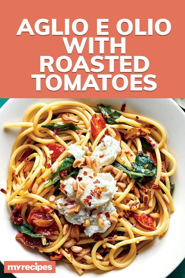 Noodles Ricetta Light.Aglio E Olio With Roasted Tomatoes Recipe Cooking Light Recipe Recipes Cooking Vegetarian Recipes