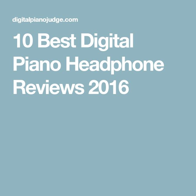 10 Best Digital Piano Headphone Reviews 2016