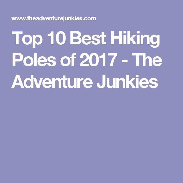 Top 10 Best Hiking Poles of 2017 - The Adventure Junkies